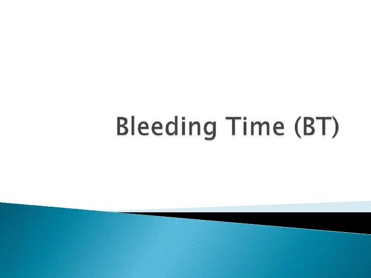 Bleeding Time (BT)<br />