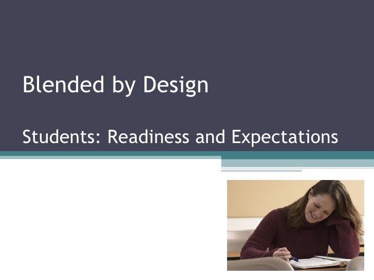 Blended by Design Students: Readiness and Expectations