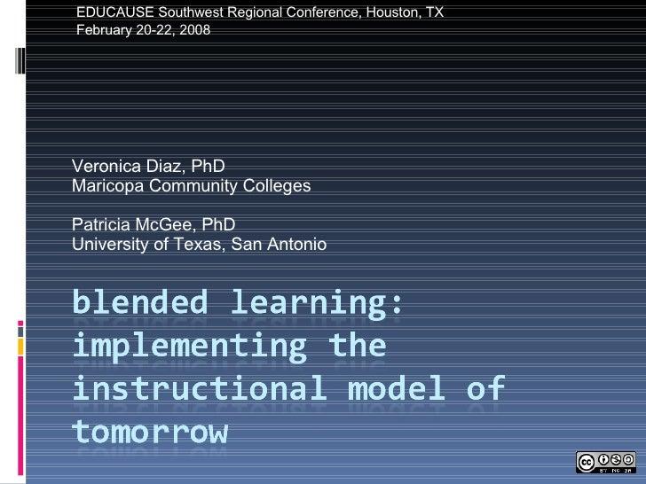 Veronica Diaz, PhD Maricopa Community Colleges Patricia McGee, PhD University of Texas, San Antonio EDUCAUSE Southwest Reg...