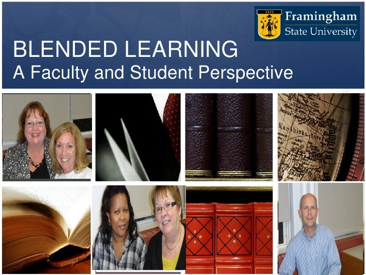 BLENDED LEARNINGA Faculty and Student PerspectiveDr. CynthiaBechtel              Dr. Susan        Robin S.              Mu...