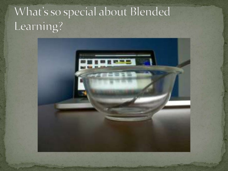 What's so special about Blended Learning?<br />