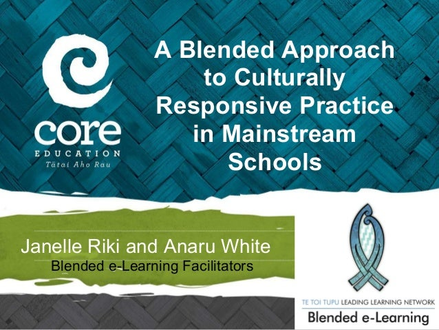 A Blended Approach                      to Culturally                  Responsive Practice                     in Mainstre...