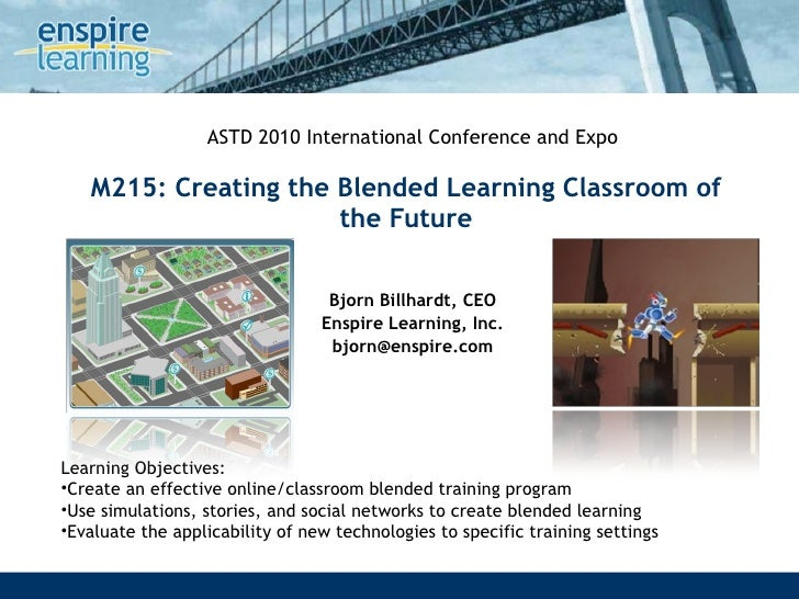 Creating the Blended Classroom of the Future - ASTD 2010