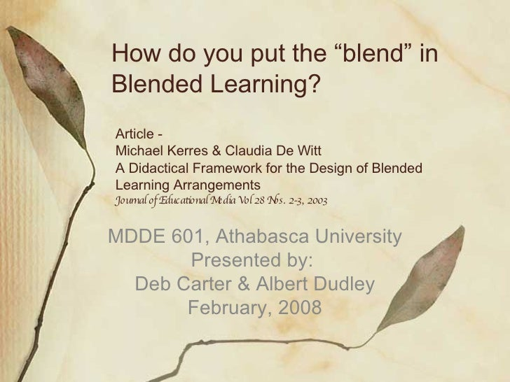 Article - Michael Kerres & Claudia De Witt A Didactical Framework for the Design of Blended Learning Arrangements Journal ...