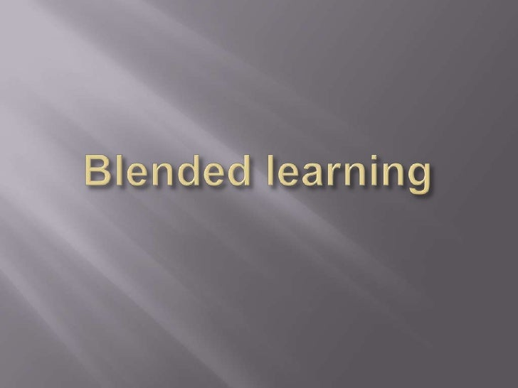 I.   IntroductionII. Blended Learning :     What and WhyIII. ActivityIV. SummaryV. Evaluation