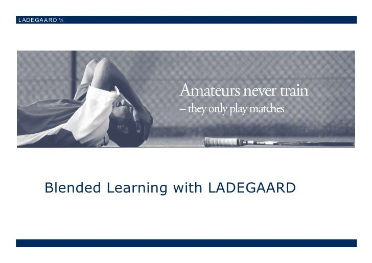 Blended Learning with LADEGAARD<br />