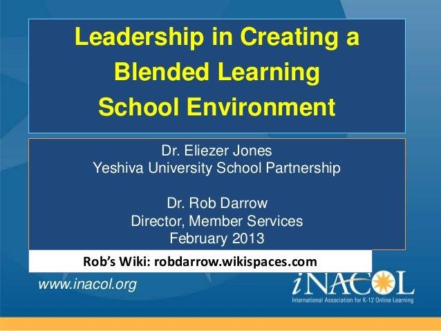 Leadership in Creating a        Blended Learning       School Environment                Dr. Eliezer Jones       Yeshiva U...