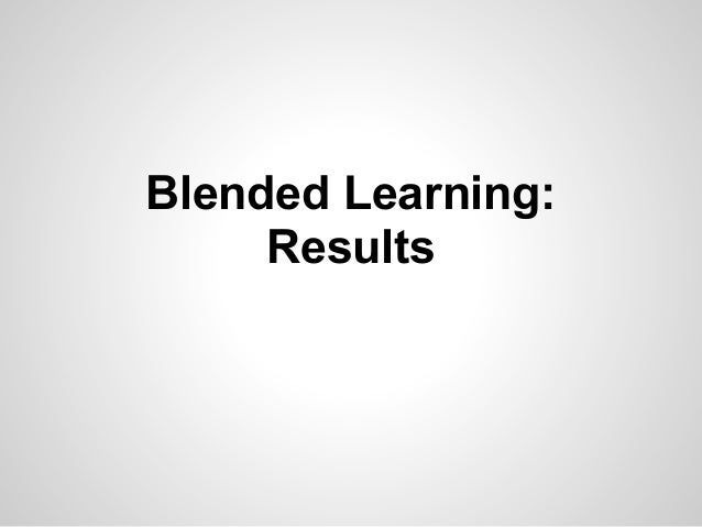 Blended learning  Results