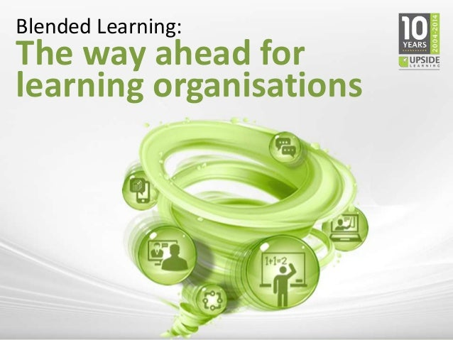 Blended Learning: The way ahead for learning organisations