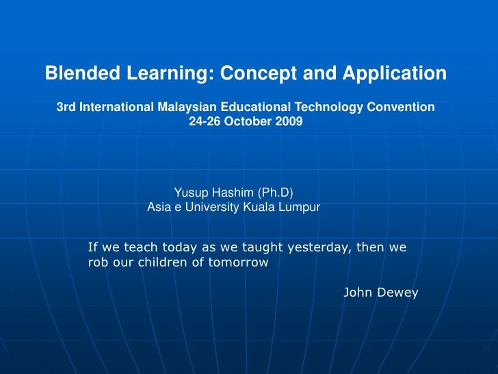 Blended Learning: Concept and Application  3rd International Malaysian Educational Technology Convention                  ...