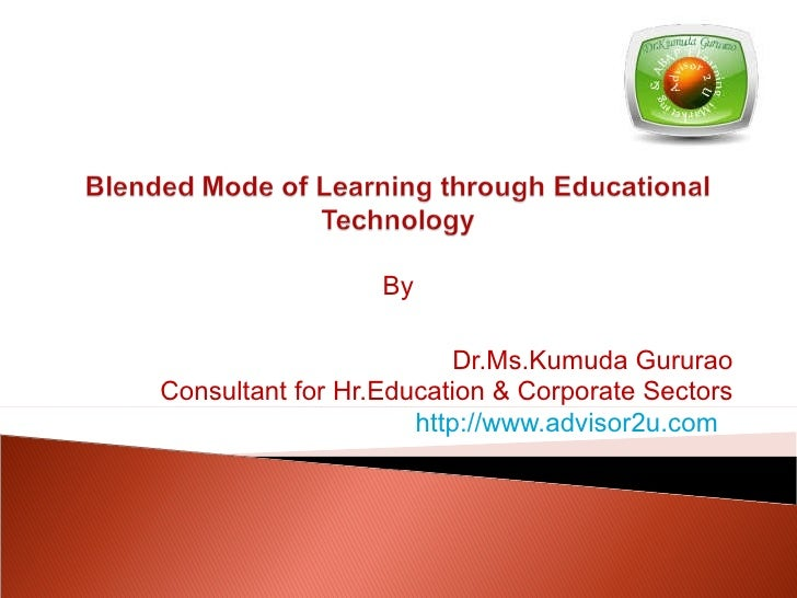 By Dr.Ms.Kumuda Gururao Consultant for Hr.Education & Corporate Sectors http://www.advisor2u.com