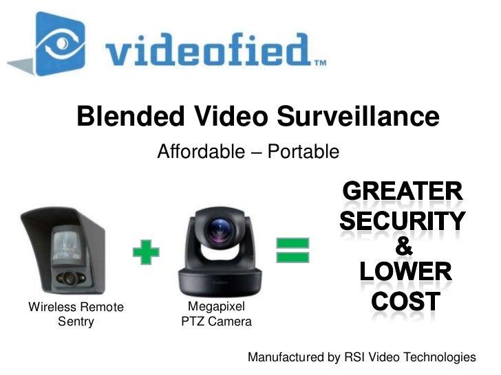 Blended Video Surveillance<br />Affordable – Portable<br />Greater Security<br />&<br />Lower<br />Cost<br />Megapixel<br ...