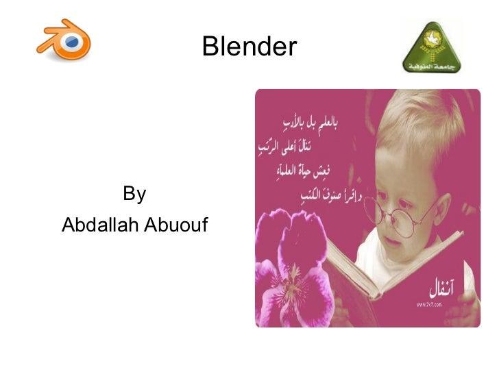 Blender      ByAbdallah Abuouf