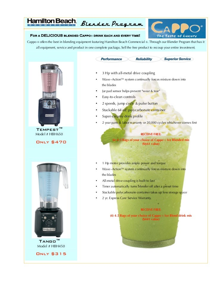 Blender Program  F OR   A   DELI CIOU S   BL END ED   C AP PO® DRINK   EACH A ND EVER Y TIME !Cappo ® offers the best in b...