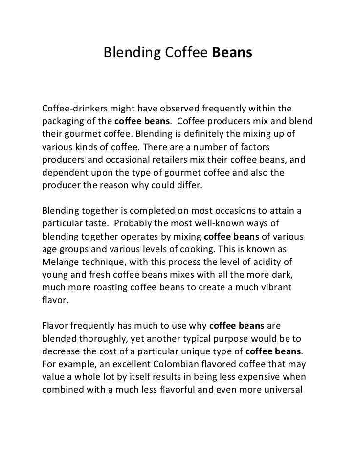 Blending Coffee BeansCoffee-drinkers might have observed frequently within thepackaging of the coffee beans. Coffee produc...