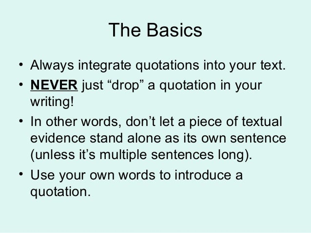 quotes in sentences in essays Body paragraphs in academic essays contain evidence that supports debatable  main  introduce: introduce all your quotes using introductory phrases.