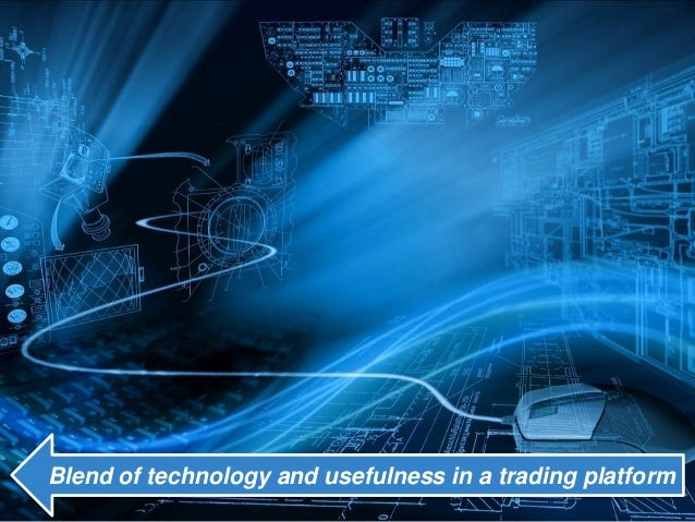 Blend of technology and usefulness in a trading platform