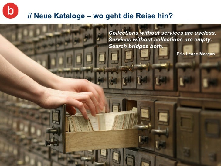 // Neue Kataloge – wo geht die Reise hin? Collections without services are useless.  Services without collections are empt...