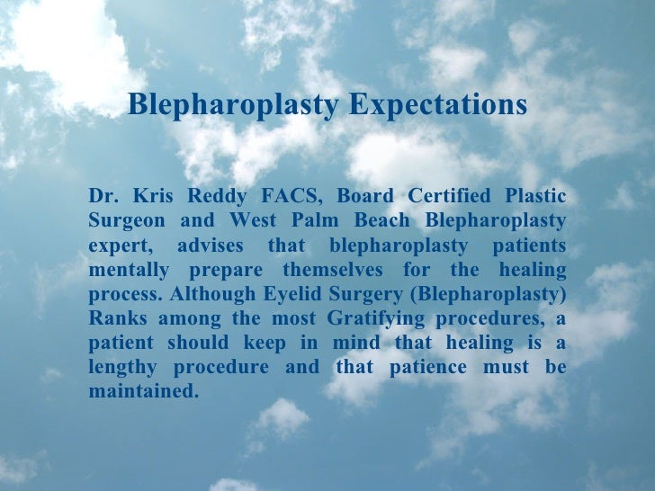 Blepharoplasty Expectations Dr. Kris Reddy FACS, Board Certified Plastic Surgeon and West Palm Beach Blepharoplasty expert...