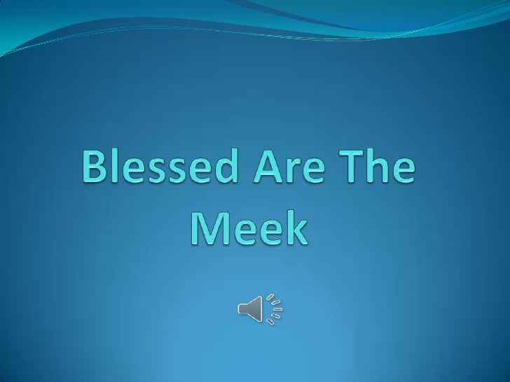 "The Attitude of Beatitude Not the congratulations that his  audience was expecting ""Blessed"" = The highest type of well-..."