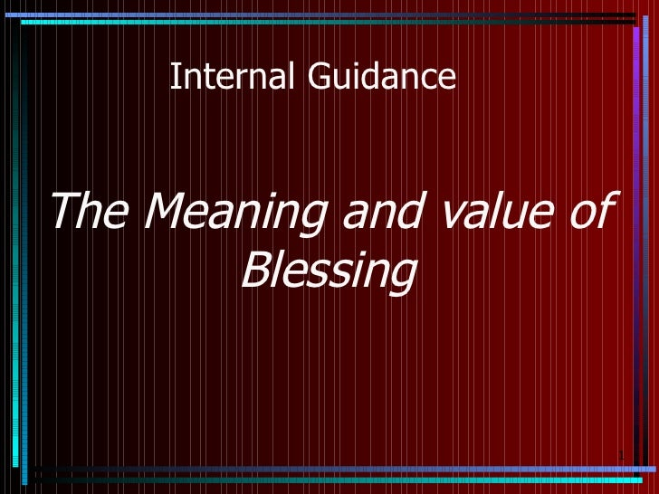 Internal GuidanceThe Meaning and value of       Blessing                           1