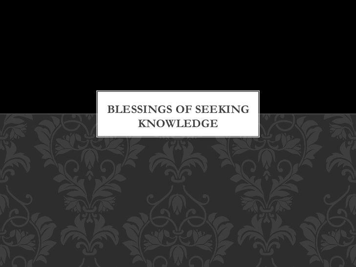BLESSINGS OF SEEKING    KNOWLEDGE