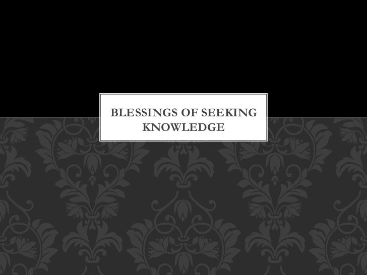 Blessings of knowledge