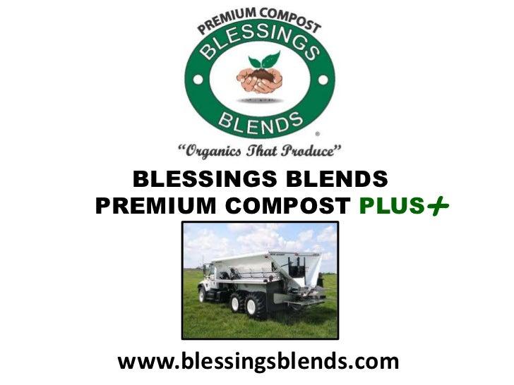 BLESSINGS BLENDSPREMIUM COMPOST PLUS       + www.blessingsblends.com