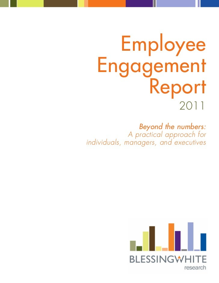Employee   Engagement        Report                             2011                 Beyond the numbers:              A pr...