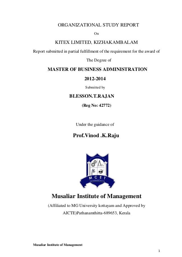 ORGANIZATIONAL STUDY REPORT On  KITEX LIMITED, KIZHAKAMBALAM Report submitted in partial fulfillment of the requirement fo...