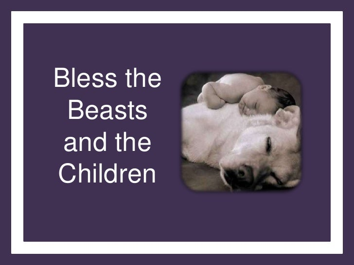 Bless theBeastsand the Children<br />