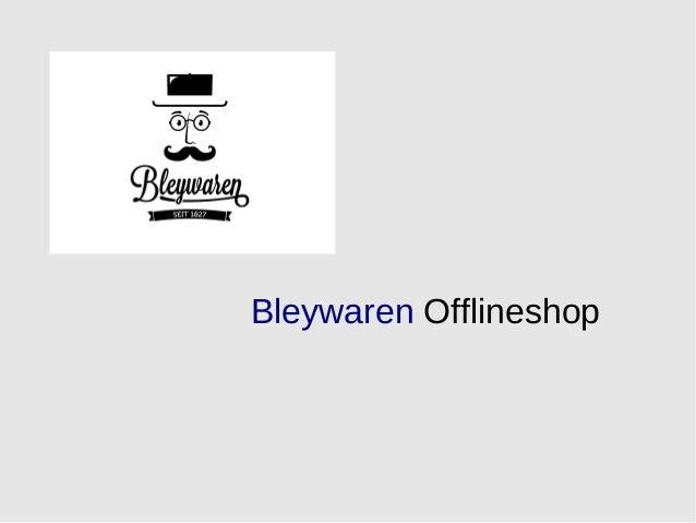 Bleywaren Offlineshop