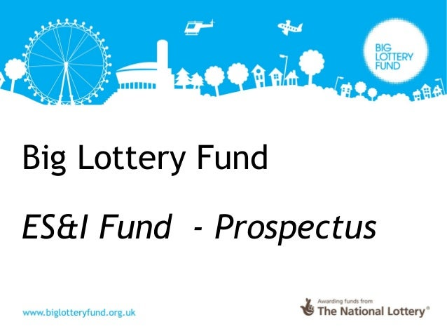 Big Lottery Fund ES&I Fund - Prospectus