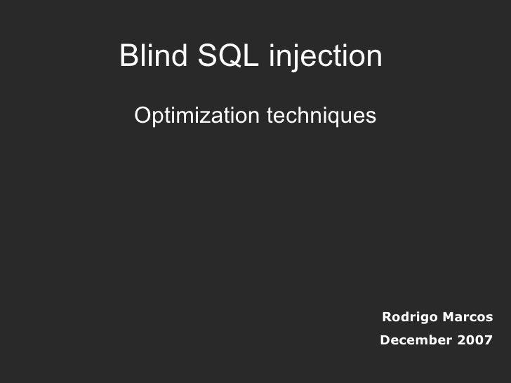 Blind SQL injection Optimization techniques Rodrigo Marcos December 2007