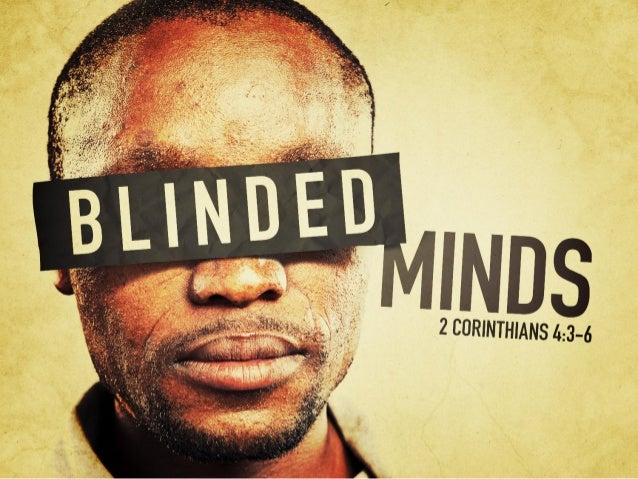 The Plague of Spiritual Blindness • In our text we learn that people are blinded because they did not believe Christ's gos...