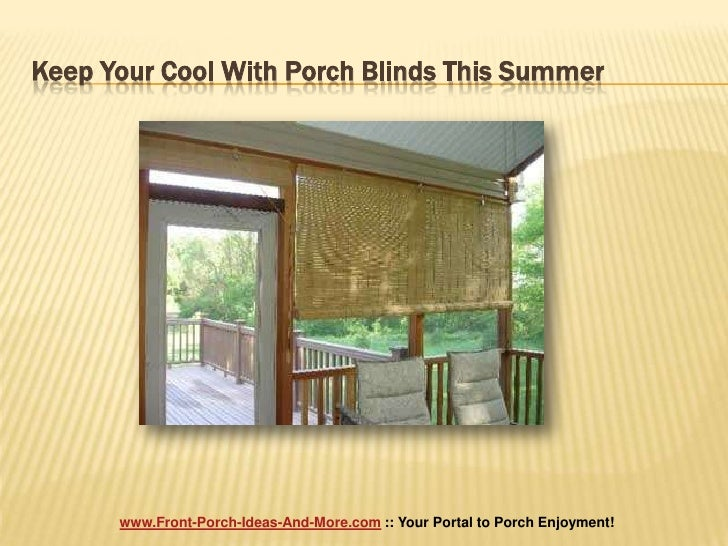 Keep Your Cool With Porch Blinds This Summer<br />