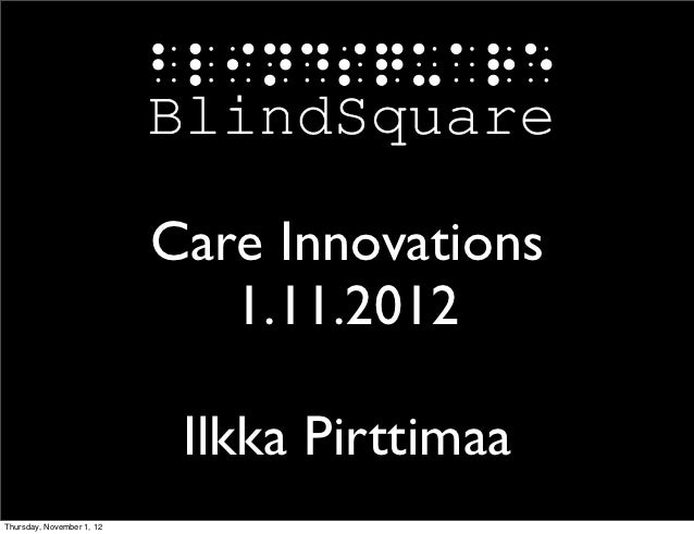 Care Innovations                              1.11.2012                            Ilkka PirttimaaThursday, November 1, 12