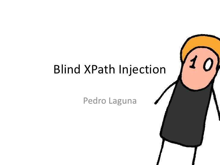 BlindXPathInjection<br />Pedro Laguna<br />