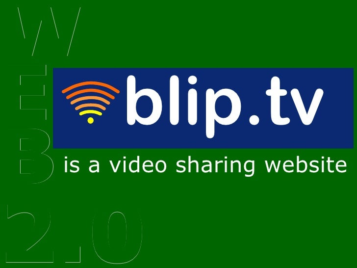 WEB 2.0 is a video sharing website