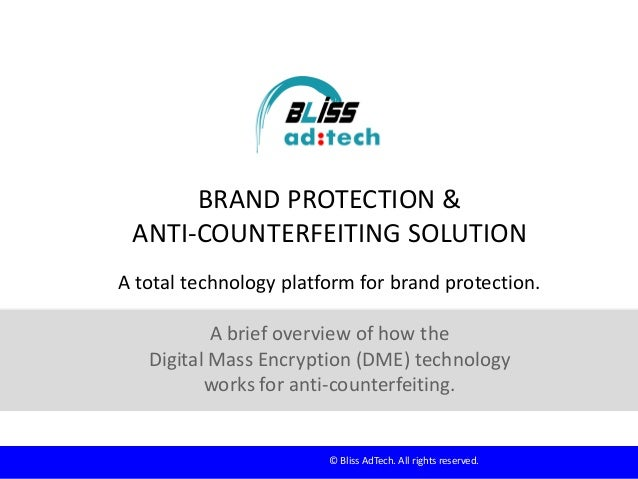 BRAND PROTECTION & ANTI-COUNTERFEITING SOLUTION A total technology platform for brand protection. A brief overview of how ...