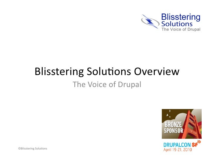Blisstering  Solu/ons  Overview                                  The  Voice  of  Drupal       ©Blisstering ...