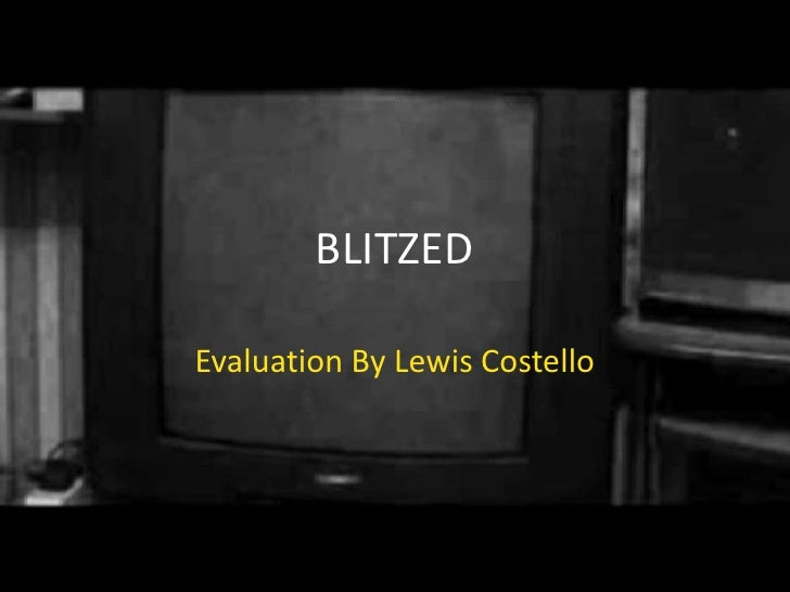 BLITZED<br />Evaluation By Lewis Costello<br />