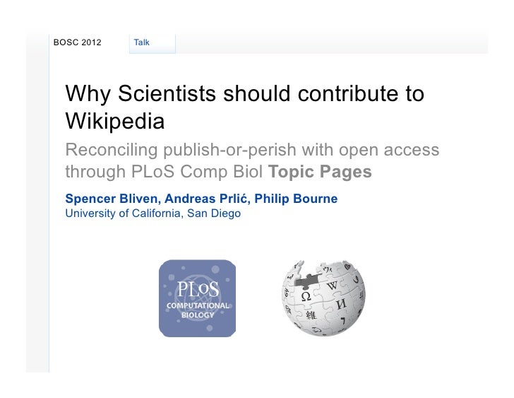 BOSC 2012      Talk  Why Scientists should contribute to  Wikipedia  Reconciling publish-or-perish with open access  throu...