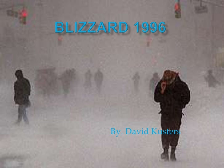 BLIZZARD 1996<br />By. David Kusters<br />