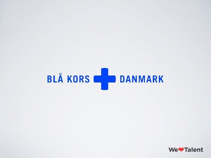 BAGGRUND• Blå Kors arbejder for at skabe muligheder for mennesker, hvis liv er skadet af alkoholog andre rusmidler.• Blå K...