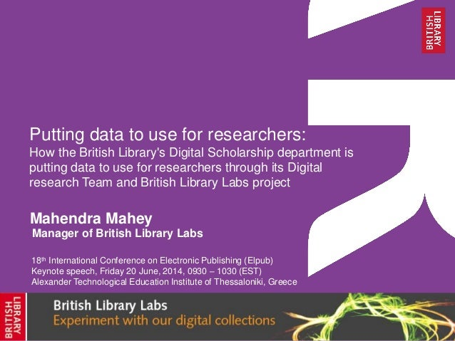 Putting data to use for researchers: How the British Library's Digital Scholarship department is putting data to use for r...