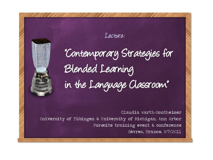 "Lecture:          ""Contemporary Strategies for          Blended Learning          in the Language Classroom""              ..."