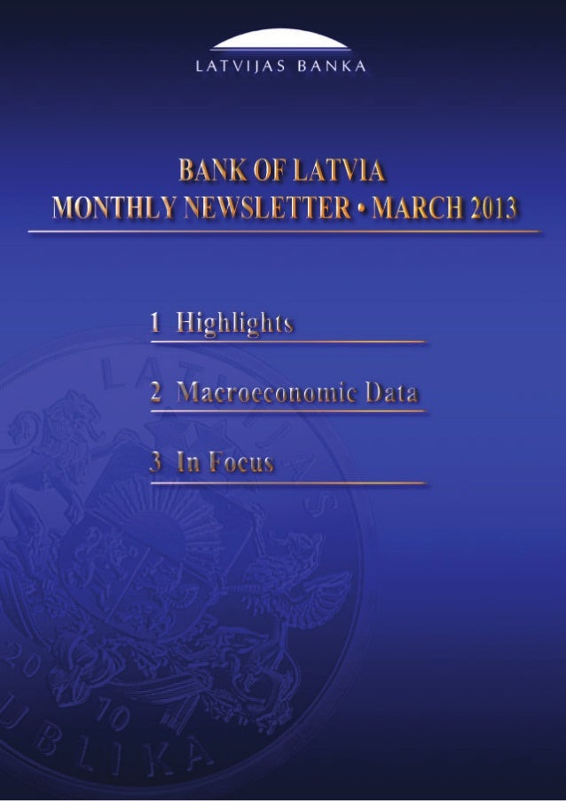 Bank of Latvia Monthly Newsletter						                                                 March 20131. HighlightsEconomic gr...