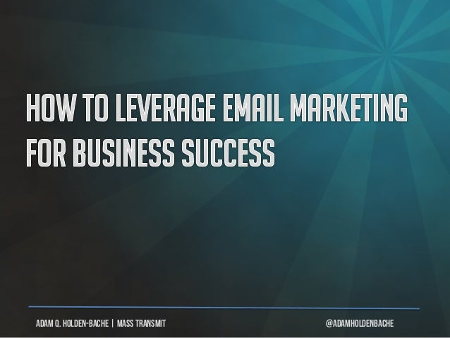 How to Leverage Email Marketing For Business Success