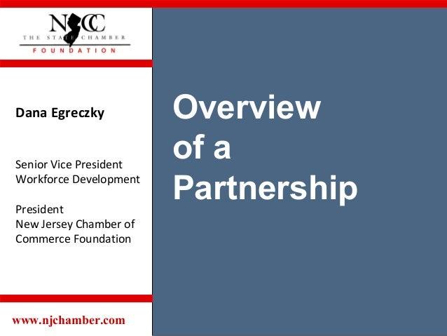 www.njchamber.com Speaker: Donna Custard Vice President New Jersey Chamber of Commerce Foundation Dana Egreczky Senior Vic...